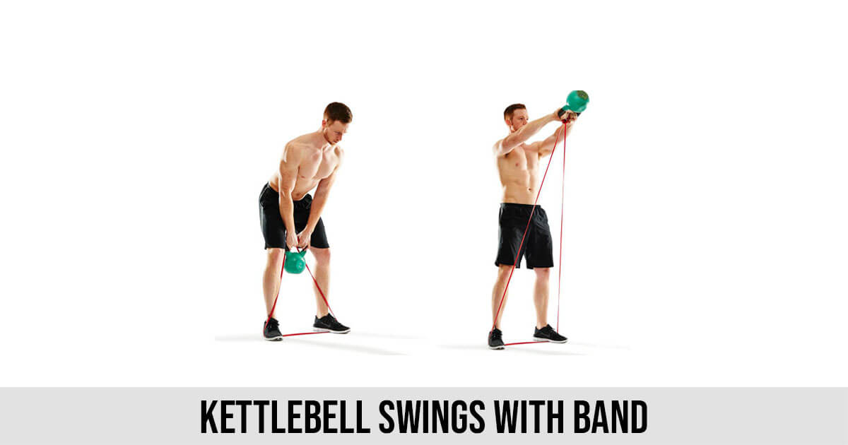 Kettlebell Swings with Band