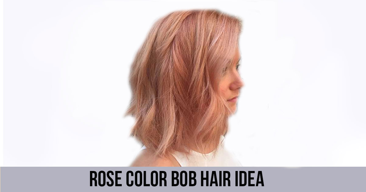 Rose Color Bob Hair Idea