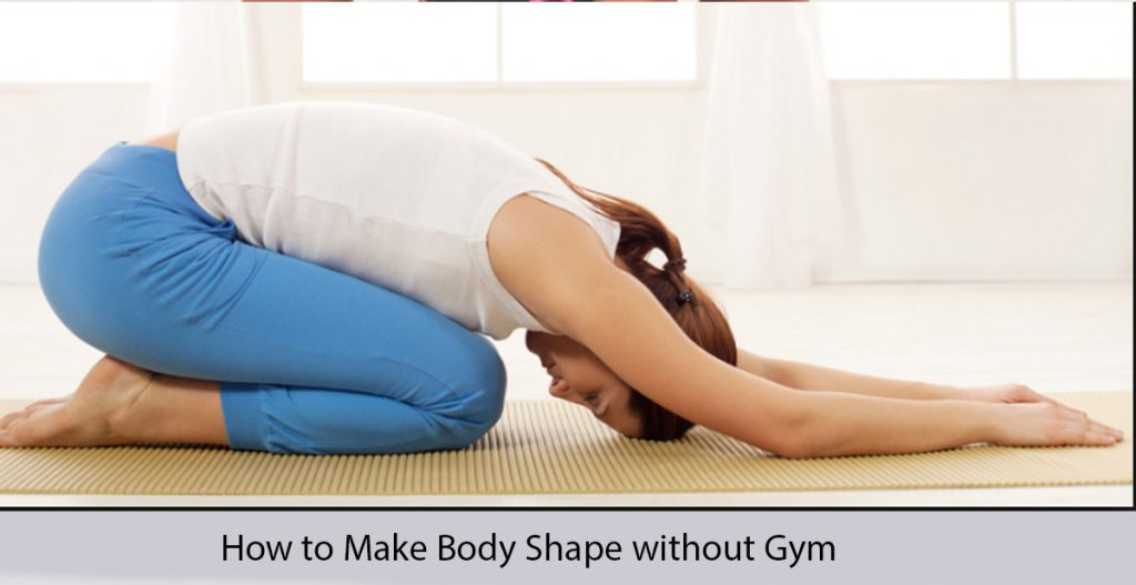 How to Make Body without Gym