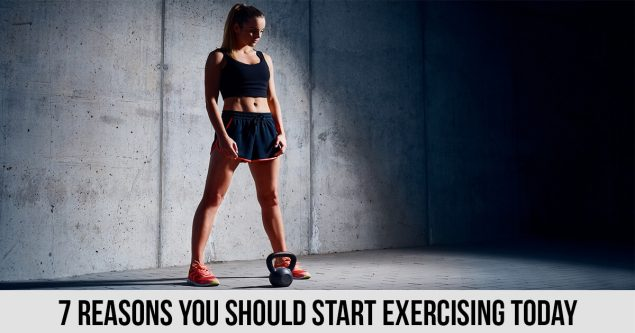 7 Reasons You Should Start Exercising Today