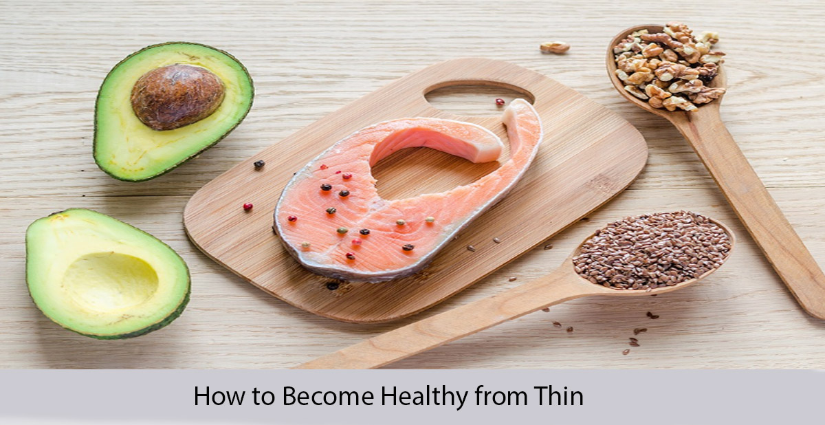 How to Become Healthy from Thin