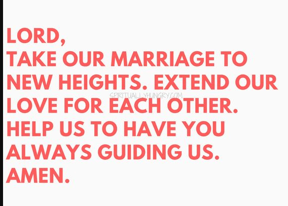 Lord, take our marriage to new heights. Extend our love for each other. Help us to have you always guiding us. Amen
