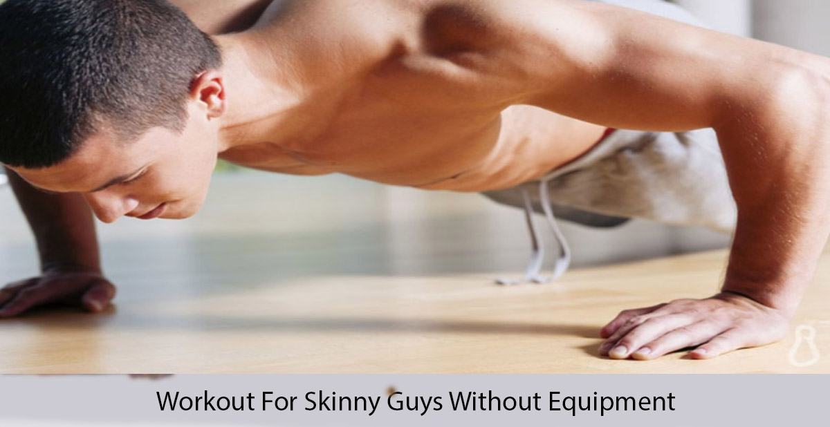 Workout for skinny guys without equipment