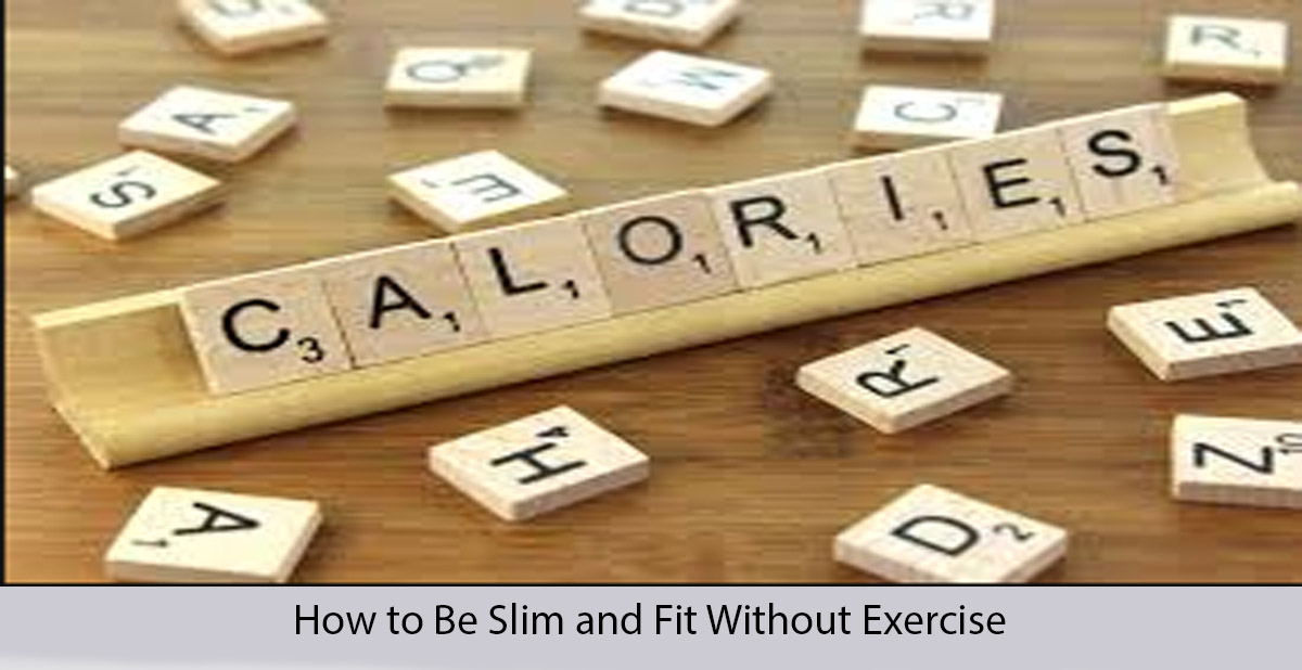 how to be slim and fit without exercise at home
