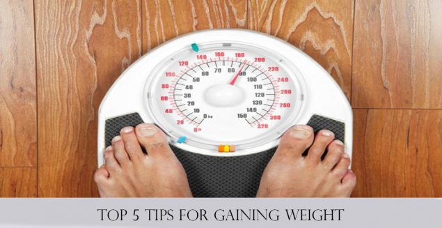 Top 5 Tips for Gaining Weight