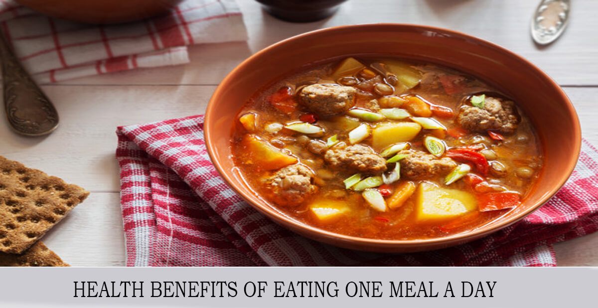 HEALTH BENEFITS OF EATING ONE MEAL A DAY