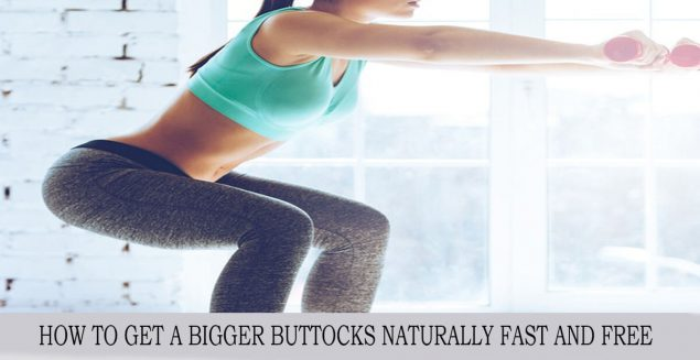 how to get a bigger buttocks naturally fast and free