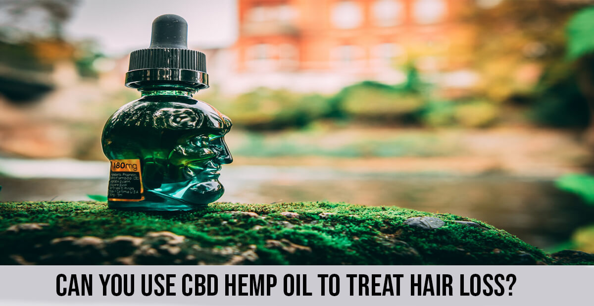 Can You Use CBD Hemp Oil to Treat Hair Loss