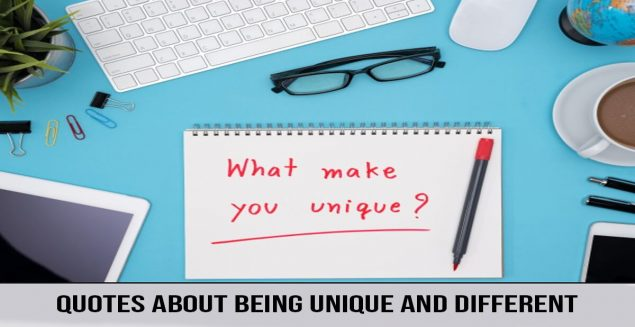 quotes about being unique and different