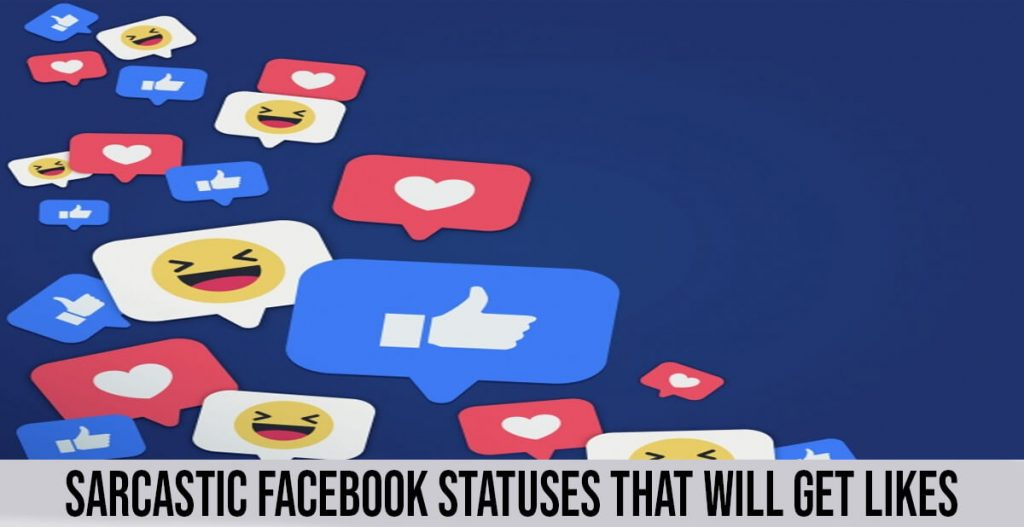sarcastic facebook statuses that will get likes
