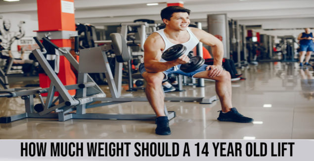 how much weight should a 14 year old lift?