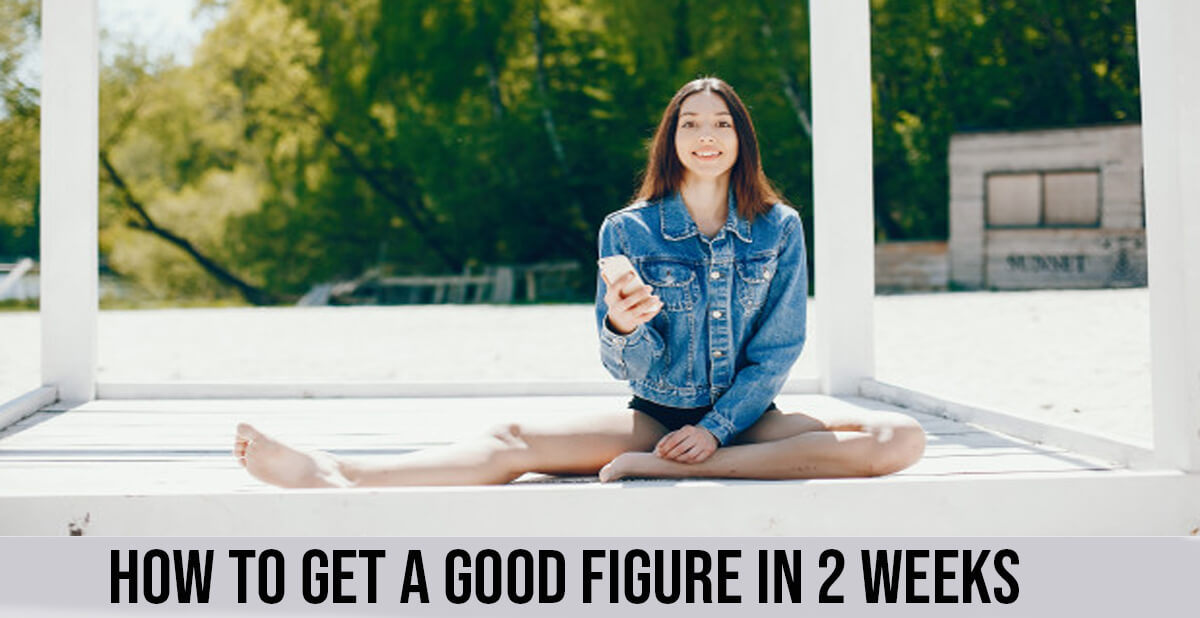how to get a good figure in 2 weeks