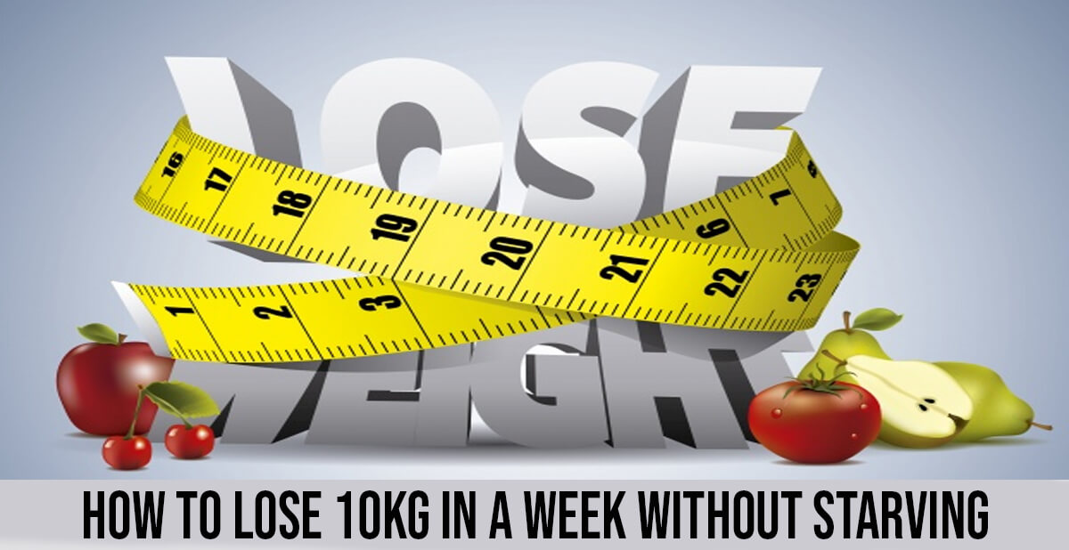 How To Lose 10kg In A Week Without Starving World Wide Lifestyles Weight Loss And Gain Tips