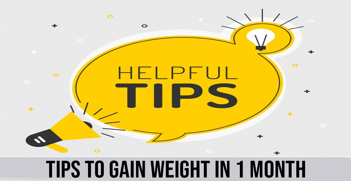 tips to gain weight in 1 month