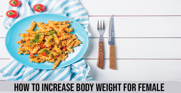 how to increase body weight for female