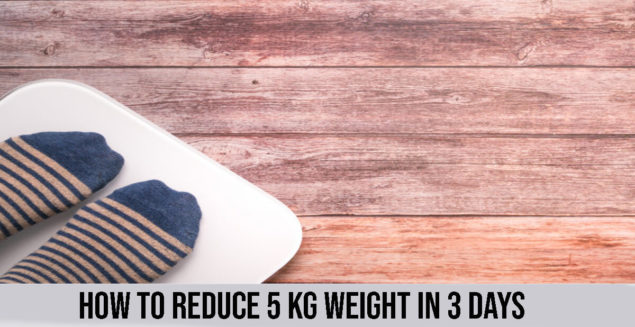 how to reduce 5 kg weight in 3 days