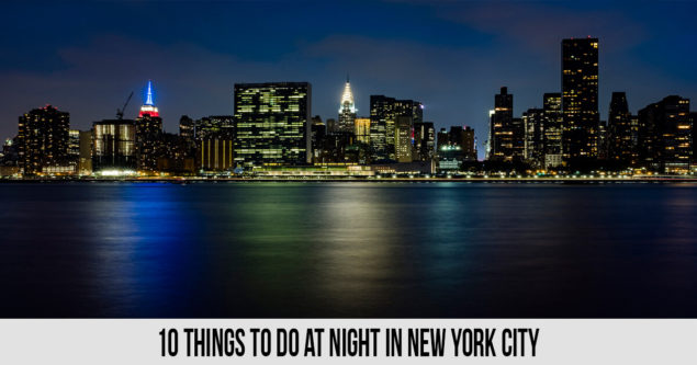 10 Things to Do at Night in New York City
