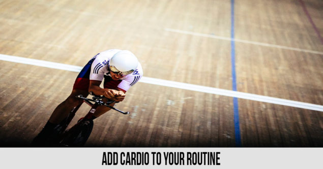 Add Cardio to Your Routine