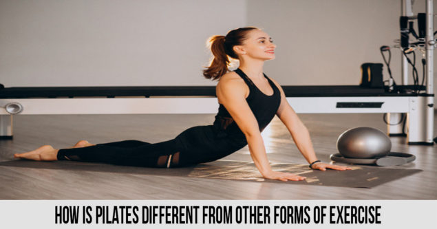 HOW IS PILATES DIFFERENT FROM OTHER FORMS OF EXERCISE