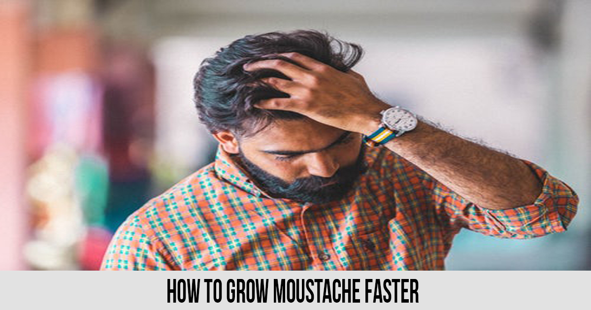how to grow moustache faster