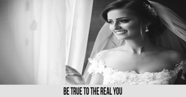 Be true to the real you