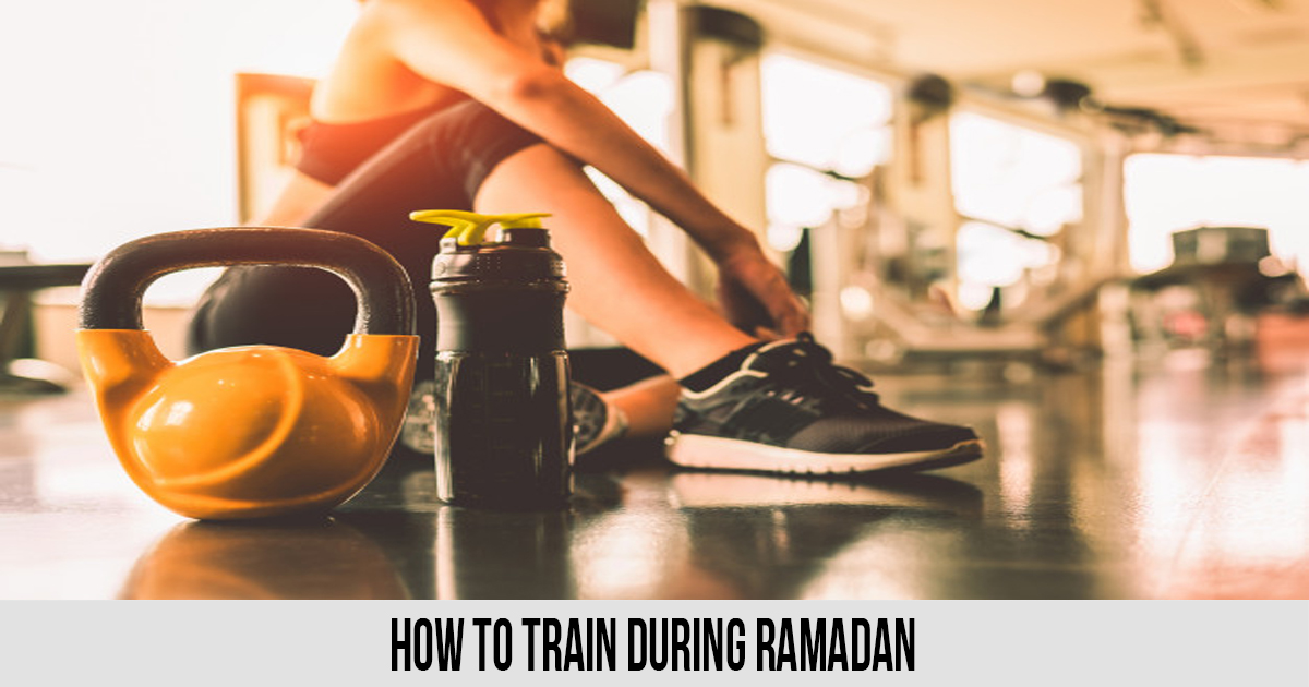 How to Train During Ramadan