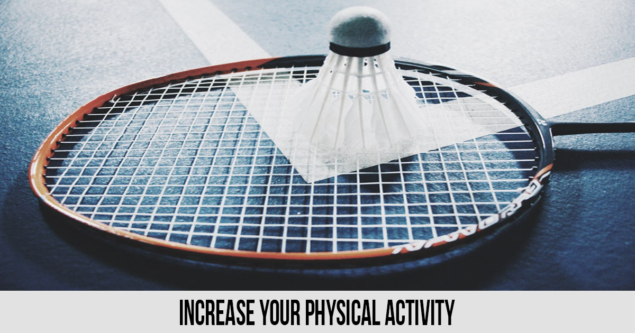 Increase your physical activity
