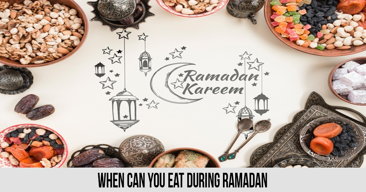 When can you eat during Ramadan